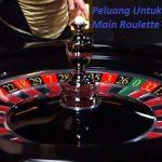 Peluang Untuk Mempelajari Cara Main Roulette Online