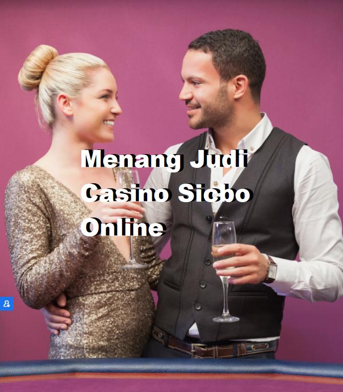 Menang Judi Casino Sicbo Online