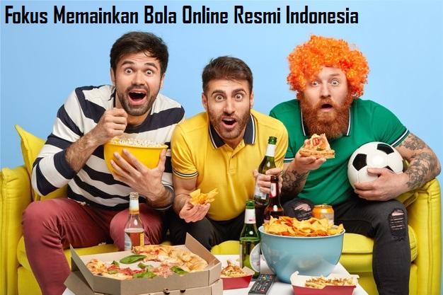 Fokus Memainkan Bola Online Resmi Indonesia